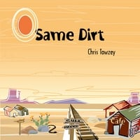Chris Towzey | Same Dirt