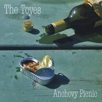 The Toyes | Anchovy Picnic