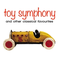 Various Artists | Toy Symphony: And Other Fun Classical Favourites