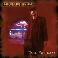 Tom Pacheco | Bloodlines