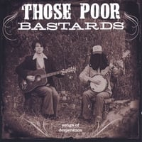 Those Poor Bastards | Songs of Desperation