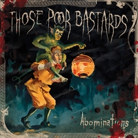 Those Poor Bastards | Abominations