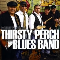 Thirsty Perch Blues Band | Meet The Thirsty Perch Blues Band