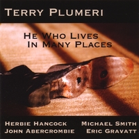 Terry Plumeri | He Who Lives In Many Places