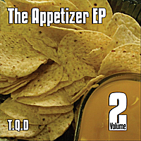 T.Q.D | The Appetizer - EP, Vol.2