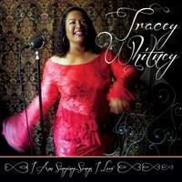 Tracey Whitney's New Album - I Am Singing...Songs I Love