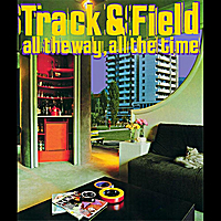 Track & Field | All the Way, All the Time...