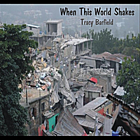 Tracy Barfield | When This World Shakes