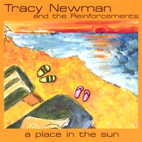 Tracy Newman and the Reinforcements | A Place in the Sun