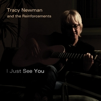 Tracy Newman and the Reinforcements | I Just See You