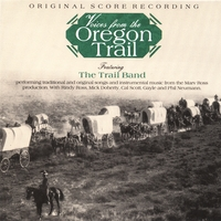 The Trail Band | Voices From The Oregon Trail