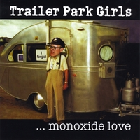 Trailer Park Girls | Monoxide Love