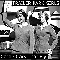 Trailer Park Girls | Cattle Cars That Fly