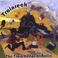 Trainreck | The Train Keeps a' Rollin