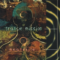 Trance Mission | Meanwhile....
