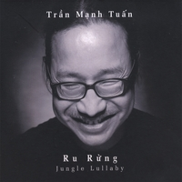 Tran Manh Tuan | Jungle Lullaby (Ru Rung)