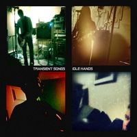 Transient Songs | Idle Hands