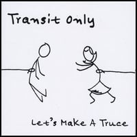 Transit Only | Let's Make a Truce