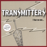Transmitters | I Fear No One...
