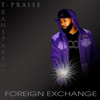 Transparent Praise | Foreign Exchange