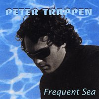 Peter Trappen | Frequent Sea