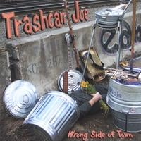 Trashcan Joe | Wrong Side of Town