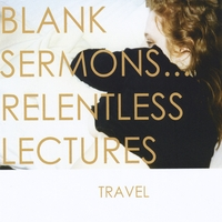 Travel | Blank Sermons... Relentless Lectures