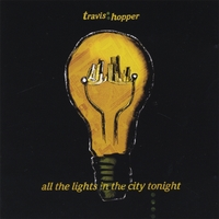 Travis Hopper | All the Lights in the City Tonight
