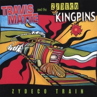 Travis Matte and the Zydeco Kingpins | Zydeco Train