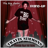 Travis Simmons | Funnier Than You Think: The Big Funny Stand-Up