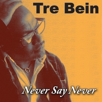 Tre Bein | Never Say Never