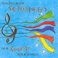Treblemakers | Singing With Treblemakers: Our Favorite Folk Songs