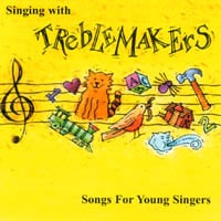 Treblemakers | Singing With Treblemakers: Songs for Young Singers