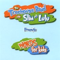 The Treehouse Band with Slim and Lulu | Words! for Kids