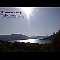 Tremor | The Poe Sessions - and Random Pieces of Black Metal