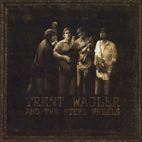 Trent Wagler and The Steel Wheels | Blue Heaven