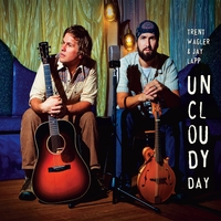 Trent Wagler & Jay Lapp | Uncloudy Day