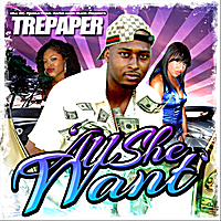 Tre Paper | All She Want