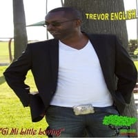 Trevor English | Gi Mi Little Loving