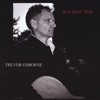 Trevor Osborne | Way Past Time