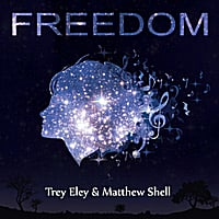Trey Eley & Matthew Shell | Freedom