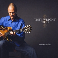 Trey Wright Trio | Thinking Out Loud
