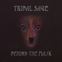 Tribal Sage | Behind The Mask