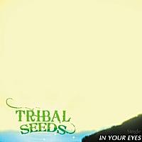 Tribal Seeds | In Your Eyes