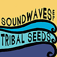 Tribal Seeds | SoundWaves EP