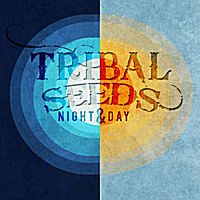 Tribal Seeds | Night & Day