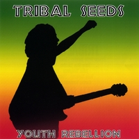 Tribal Seeds | Youth Rebellion