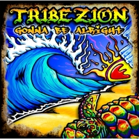 Tribe Zion | Gonna Be Alright