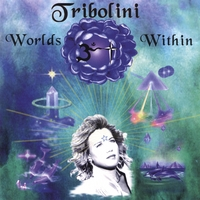 Tribolini | Worlds Within