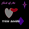 Tricia Dovidio: Sick of Me